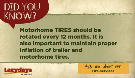 Make sure to get your RV tires rotated every 12 months at Lazydays, The RV Authority.