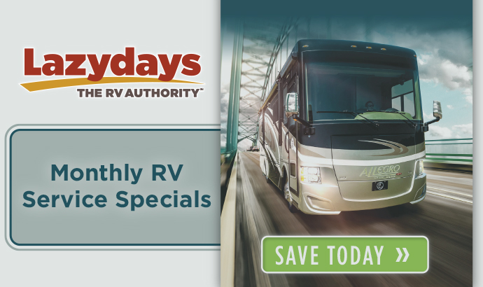 Check out the monthly RV service specials offered by Lazydays, The RV Authority.