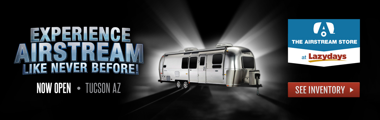 Airstream RV Store Opens at Lazydays Tucson
