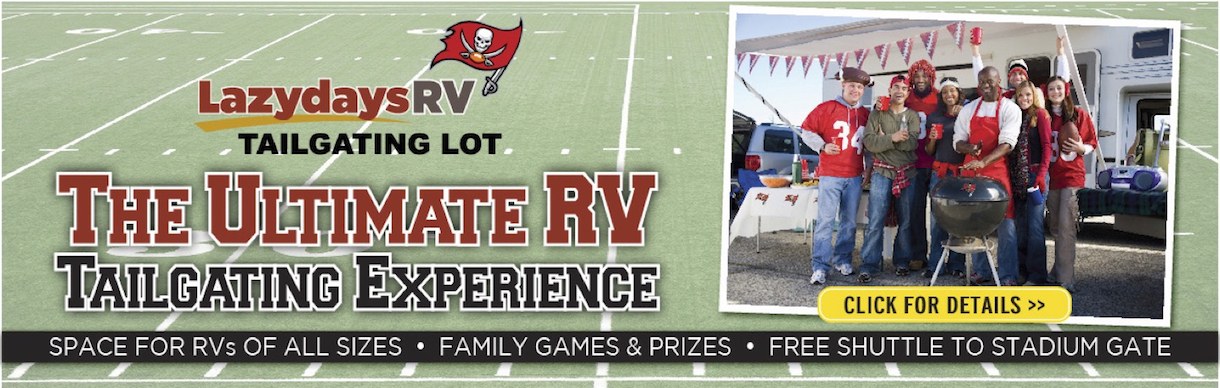 Be a part of The Ultimate RV Tailgating Experience at the Lazydays RV Tailgating Lot at every Tampa Bay Buccaneers home game.